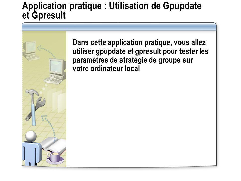 Application pratique : Utilisation de Gpupdate et Gpresult