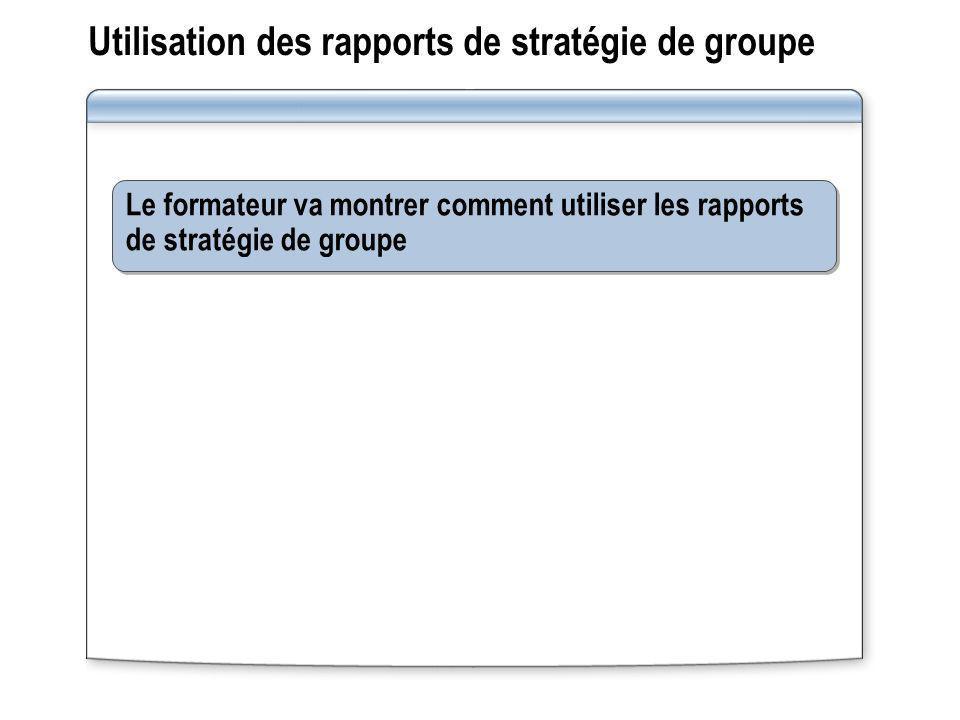 Utilisation des rapports de stratégie de groupe