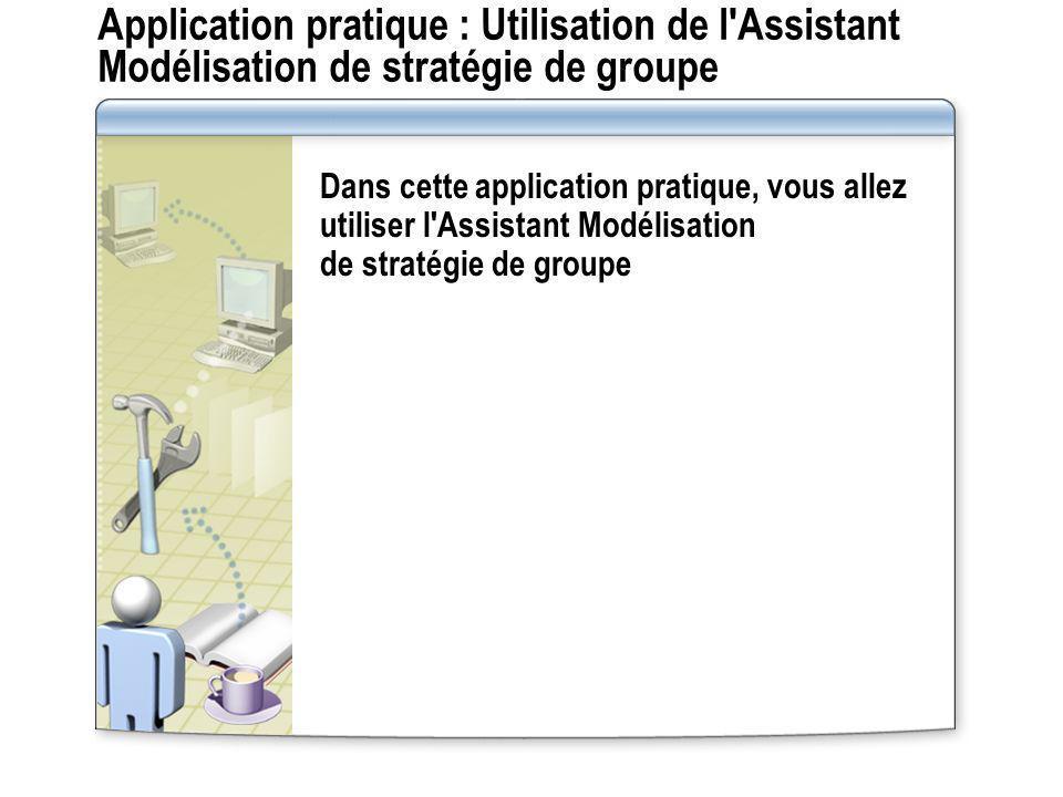 Application pratique : Utilisation de l Assistant Modélisation de stratégie de groupe