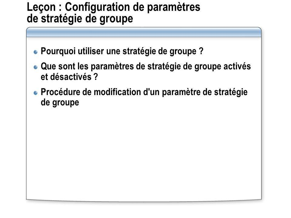 Leçon : Configuration de paramètres de stratégie de groupe