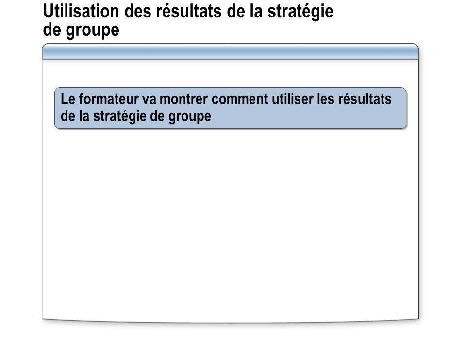 Utilisation des résultats de la stratégie de groupe