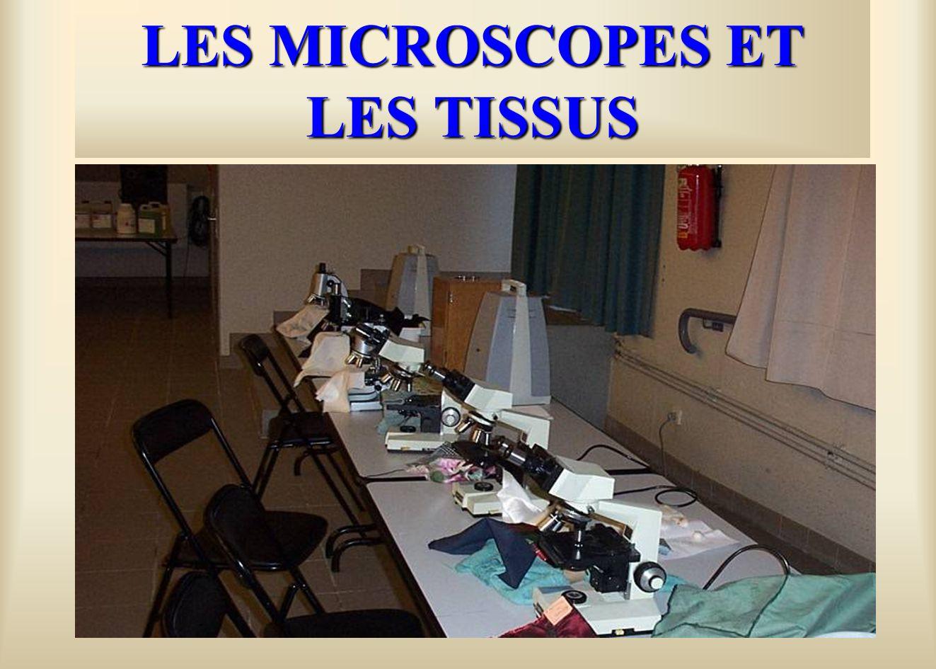 LES MICROSCOPES ET LES TISSUS