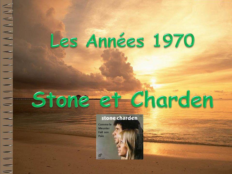 Les Années 1970 Stone et Charden Comme le Meunier Fait son Pain