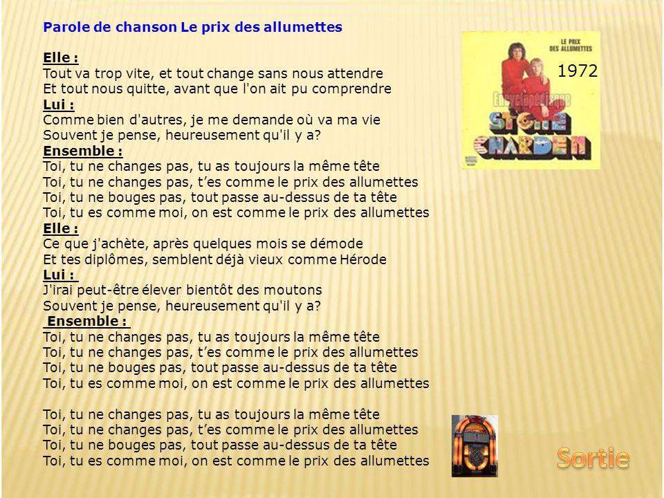 Sortie 1972 Parole de chanson Le prix des allumettes Elle :