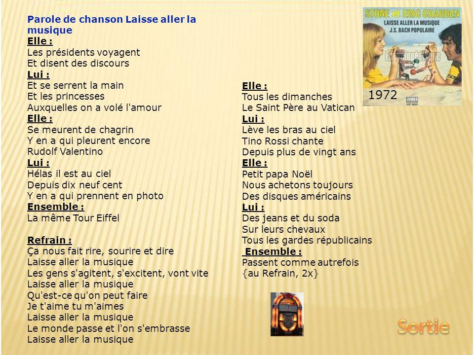 Sortie 1972 Parole de chanson Laisse aller la musique Elle :