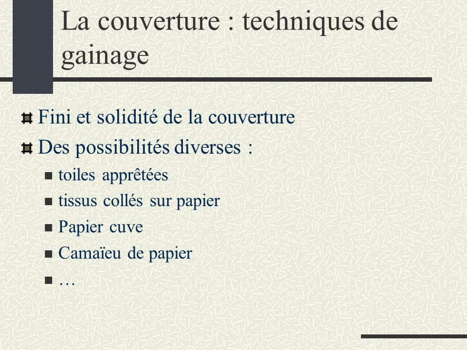 La couverture : techniques de gainage