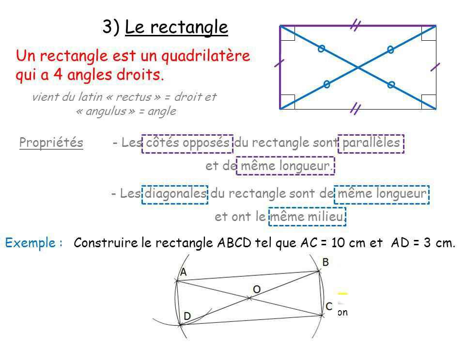 3) Le rectangle ll o o Un rectangle est un quadrilatère