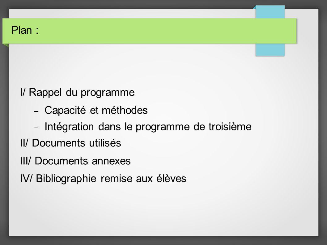 Plan : I/ Rappel du programme. Capacité et méthodes. Intégration dans le programme de troisième. II/ Documents utilisés.