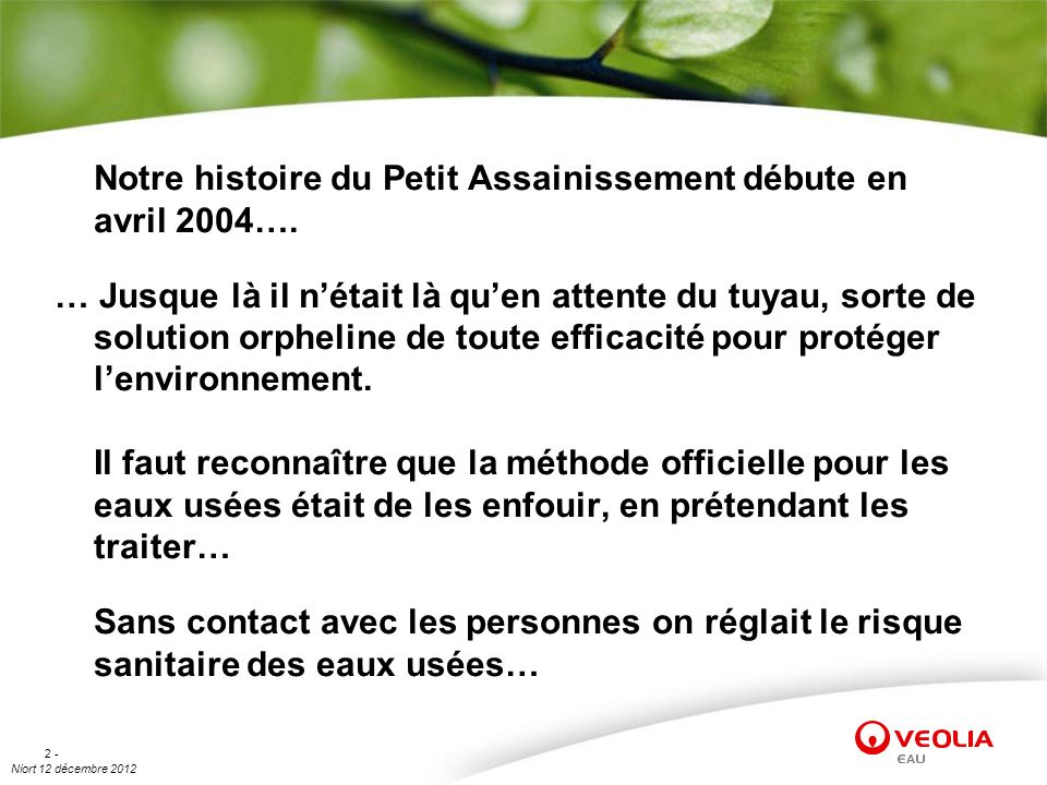 Notre histoire du Petit Assainissement débute en avril 2004….