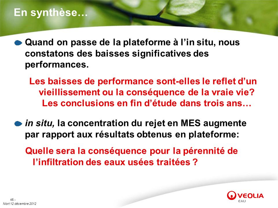 En synthèse… Quand on passe de la plateforme à l'in situ, nous constatons des baisses significatives des performances.