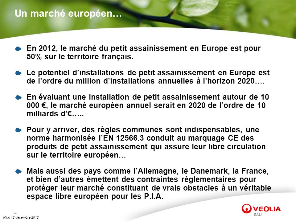 Un marché européen… En 2012, le marché du petit assainissement en Europe est pour 50% sur le territoire français.