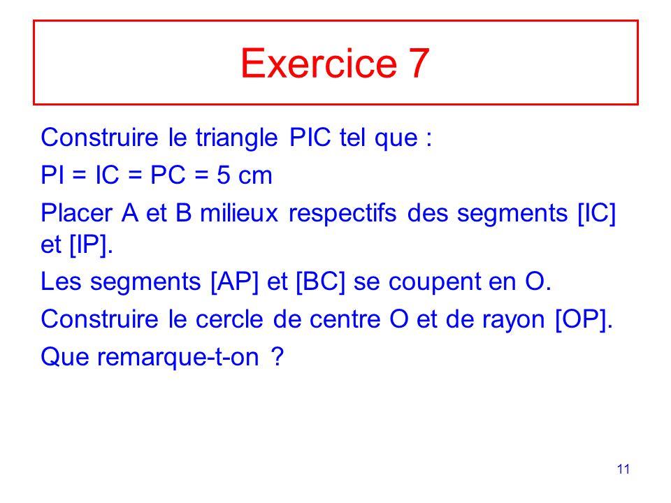 Exercice 7 Construire le triangle PIC tel que : PI = IC = PC = 5 cm