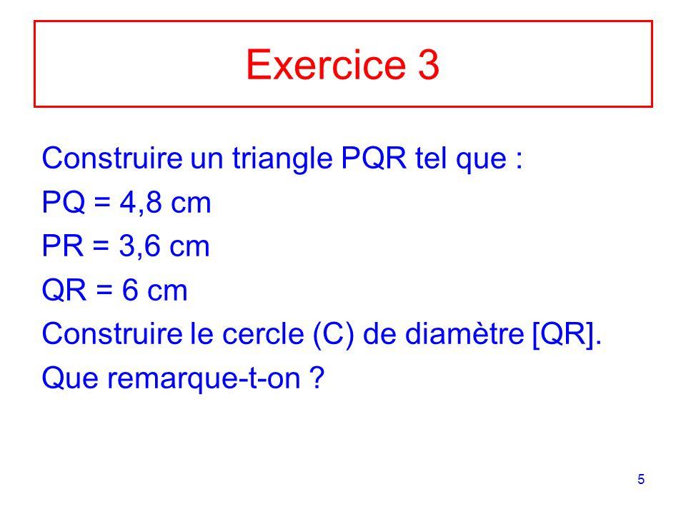 Exercice 3 Construire un triangle PQR tel que : PQ = 4,8 cm