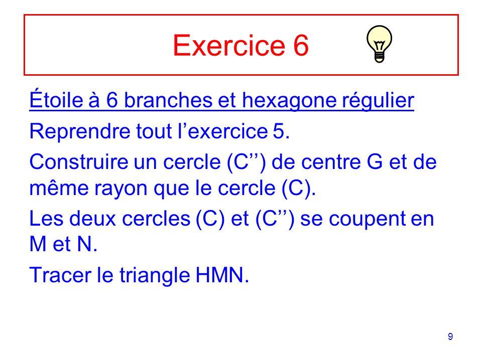 Exercice 6 Étoile à 6 branches et hexagone régulier