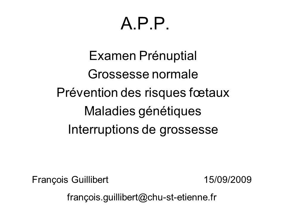 A.P.P. Examen Prénuptial Grossesse normale