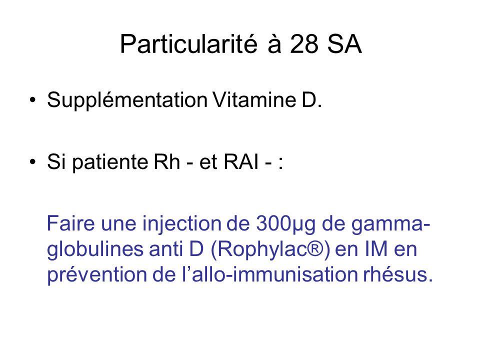Particularité à 28 SA Supplémentation Vitamine D.