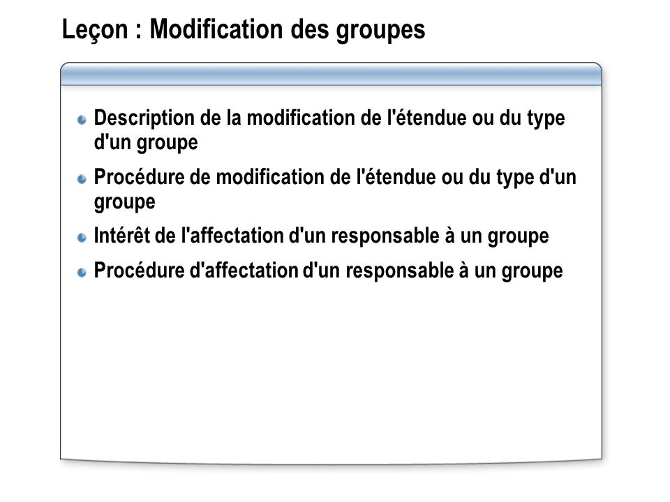 Leçon : Modification des groupes