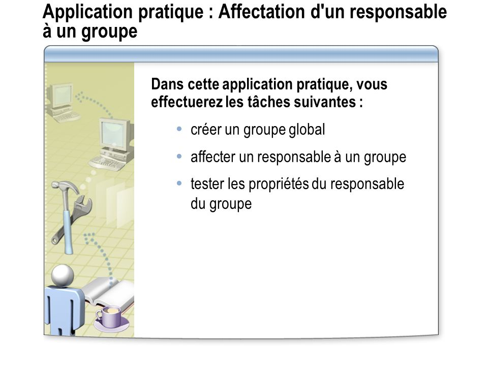 Application pratique : Affectation d un responsable à un groupe