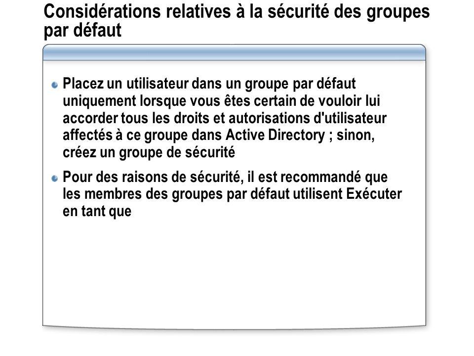 Considérations relatives à la sécurité des groupes par défaut