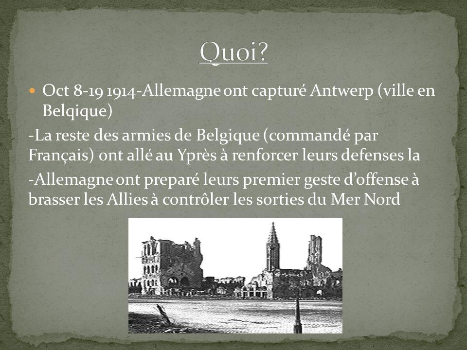 Quoi Oct 8-19 1914-Allemagne ont capturé Antwerp (ville en Belqique)