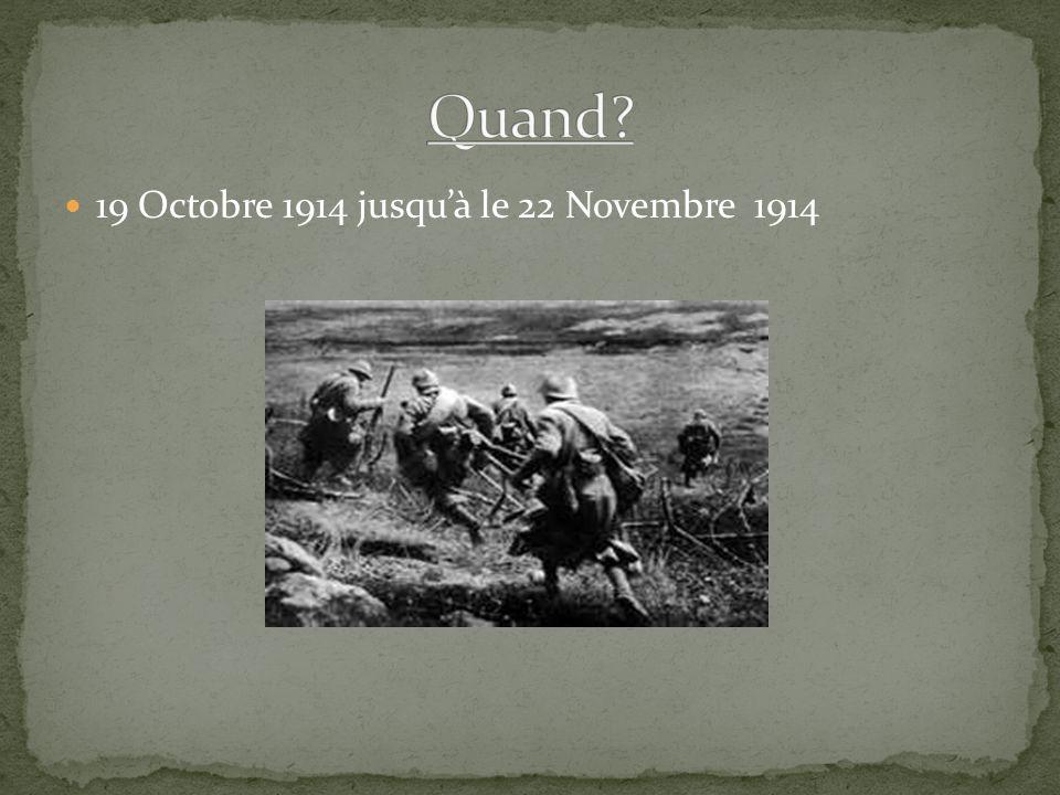 Quand 19 Octobre 1914 jusqu'à le 22 Novembre 1914