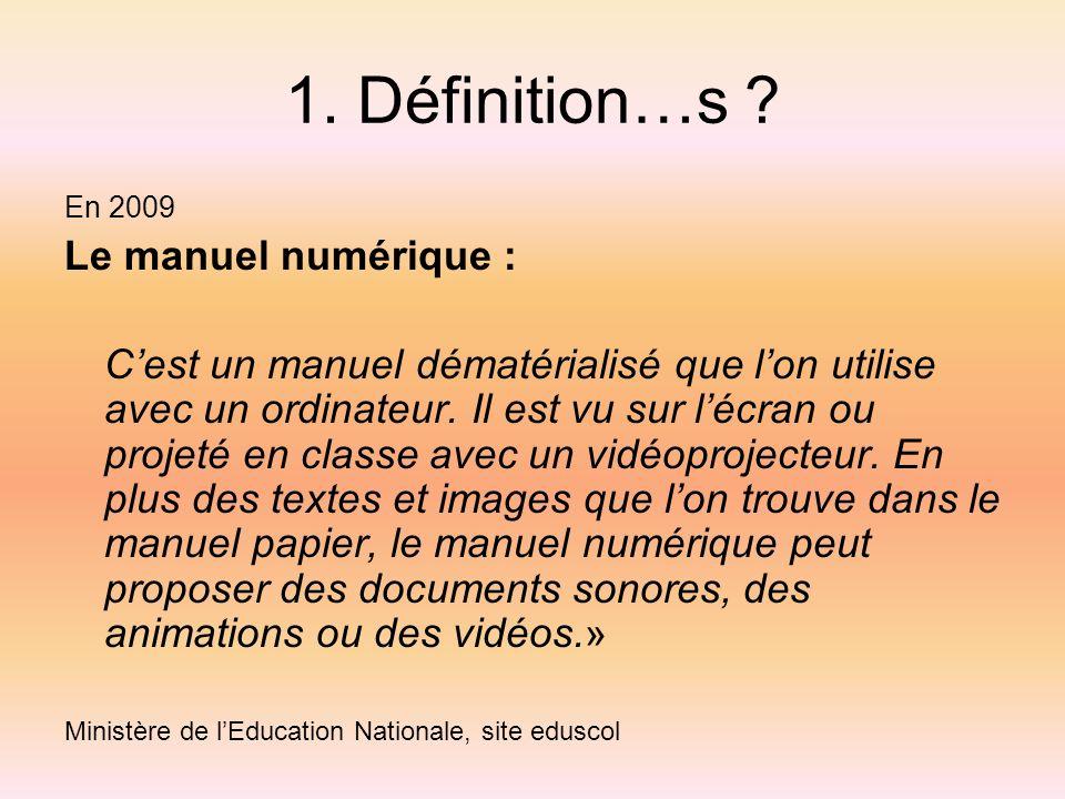 1. Définition…s Le manuel numérique :
