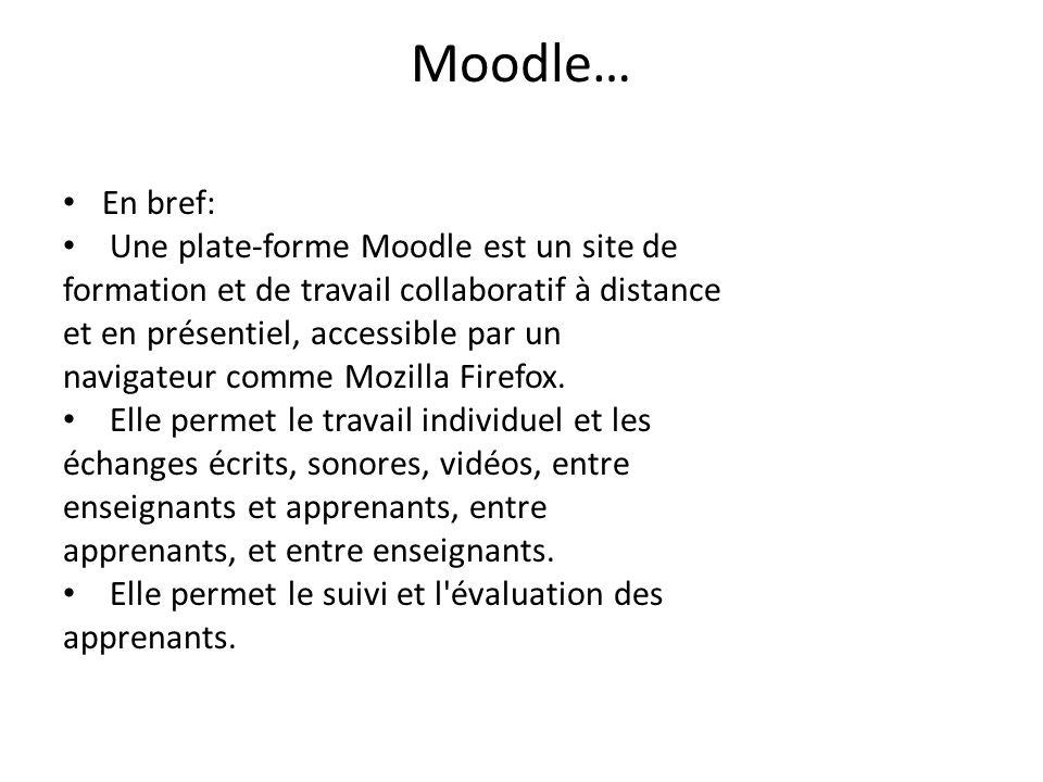 Moodle… En bref: Une plate-forme Moodle est un site de