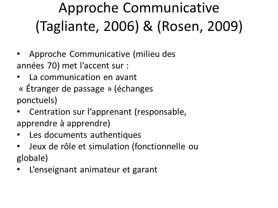 Approche Communicative (Tagliante, 2006) & (Rosen, 2009)