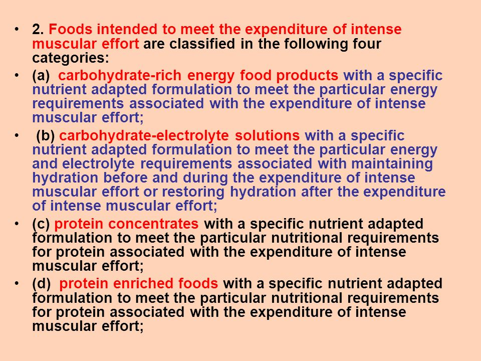 2. Foods intended to meet the expenditure of intense muscular effort are classified in the following four categories: