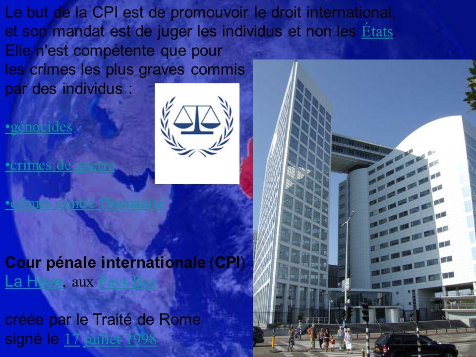 Le but de la CPI est de promouvoir le droit international,