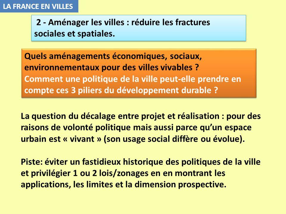 2 - Aménager les villes : réduire les fractures sociales et spatiales.