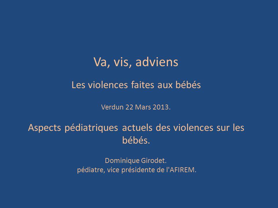 Va, vis, adviens Les violences faites aux bébés