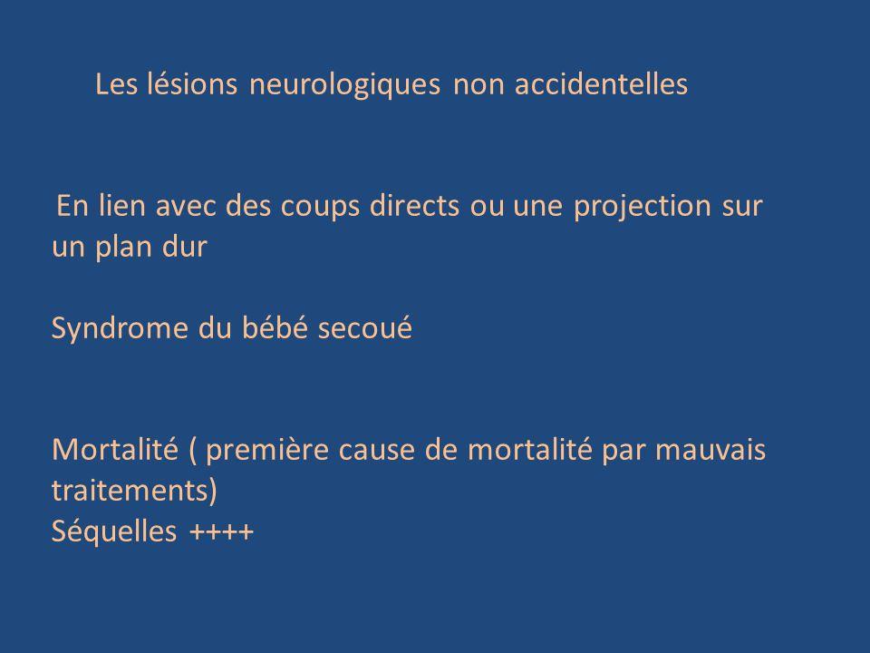 Les lésions neurologiques non accidentelles