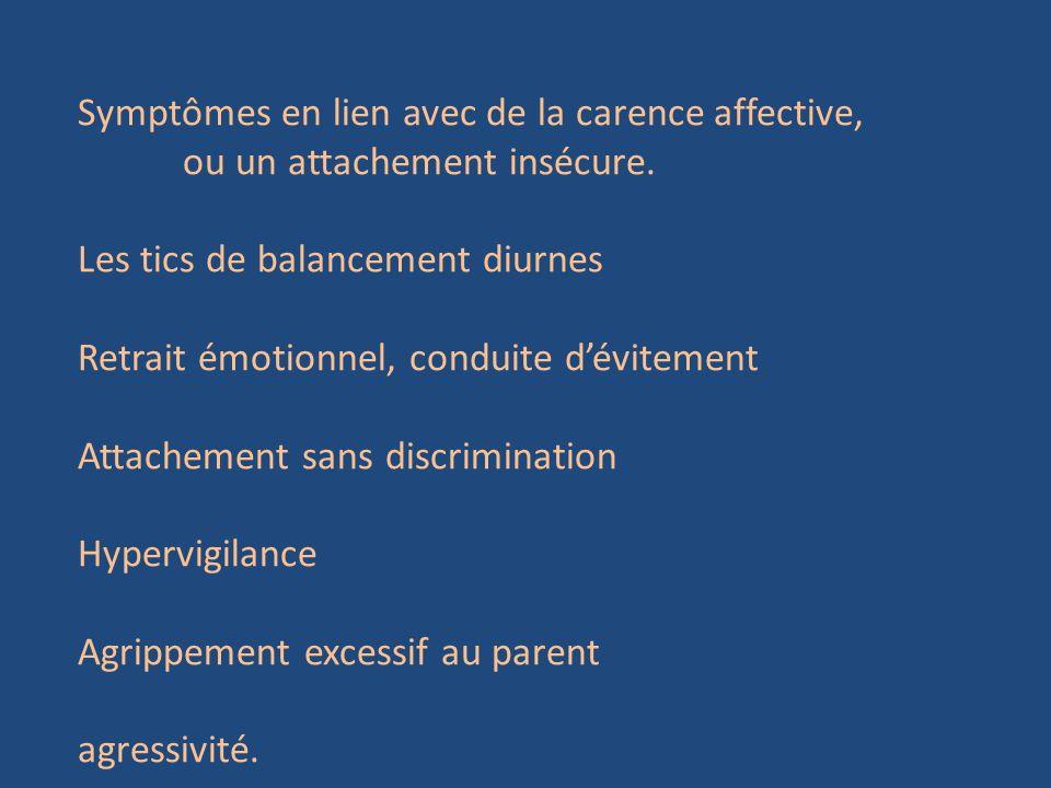 Symptômes en lien avec de la carence affective,