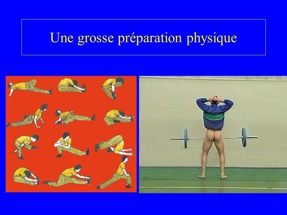 Une grosse préparation physique