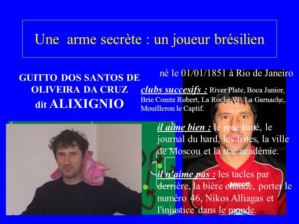 Une arme secrète : un joueur brésilien