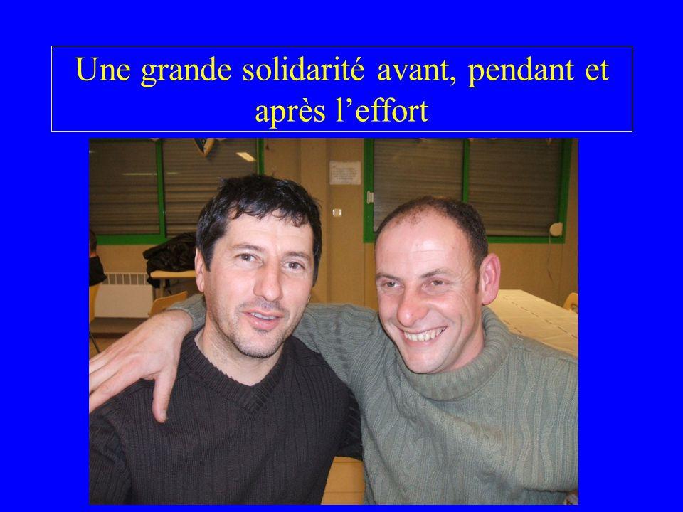 Une grande solidarité avant, pendant et après l'effort