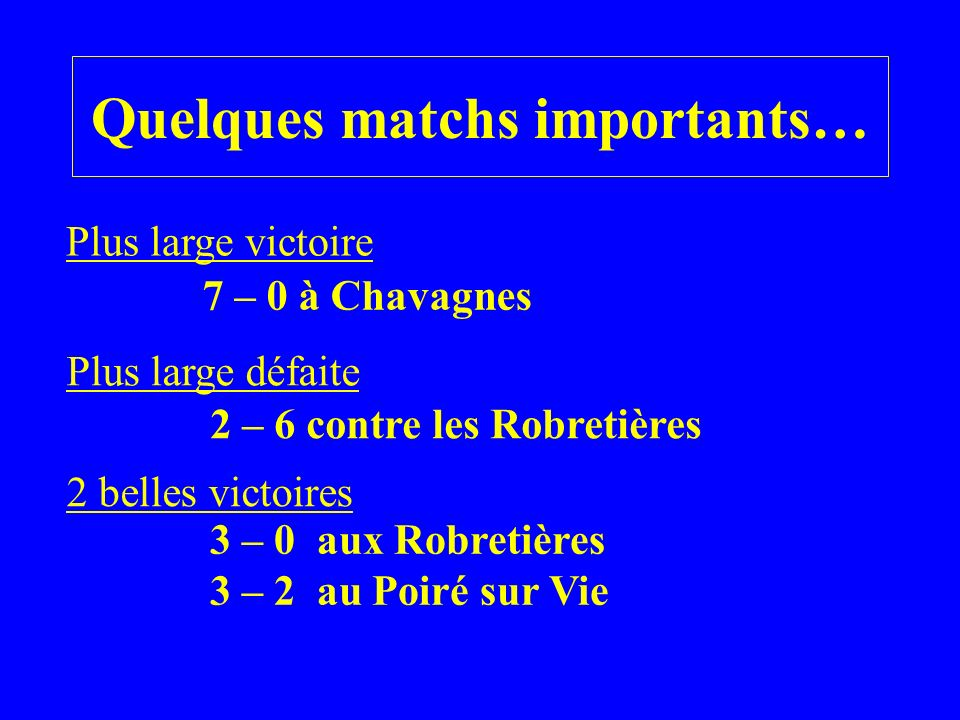 Quelques matchs importants…