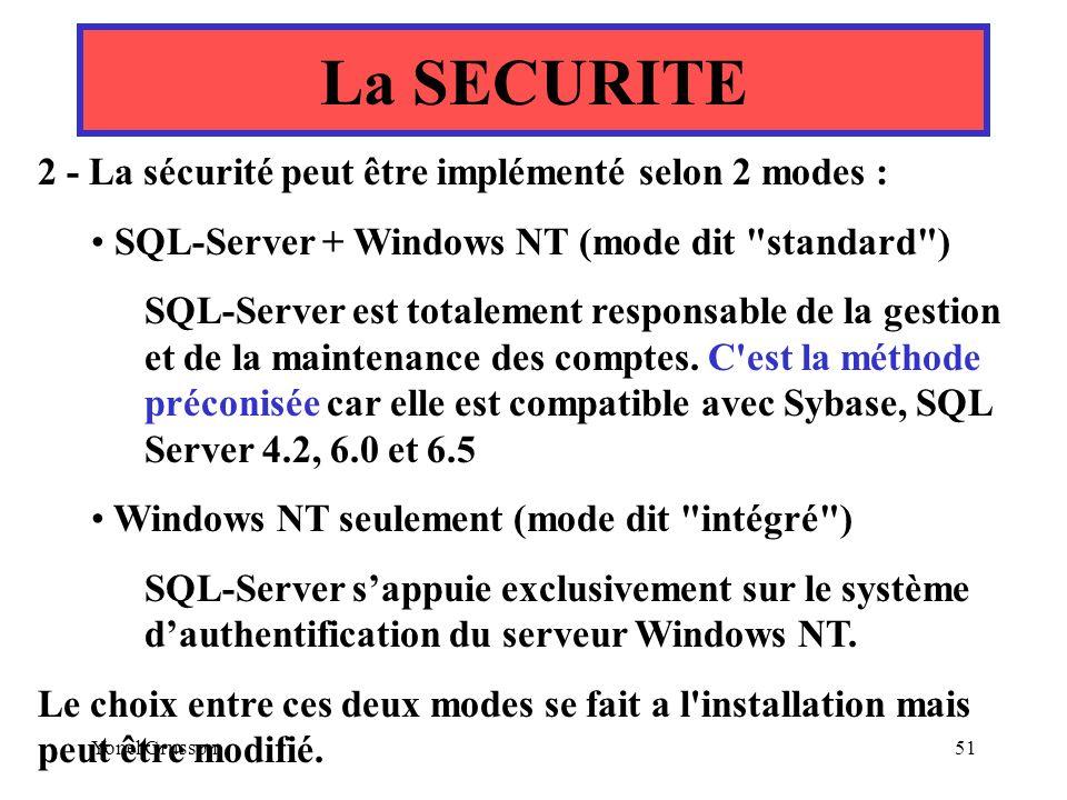 La SECURITE 2 - La sécurité peut être implémenté selon 2 modes :