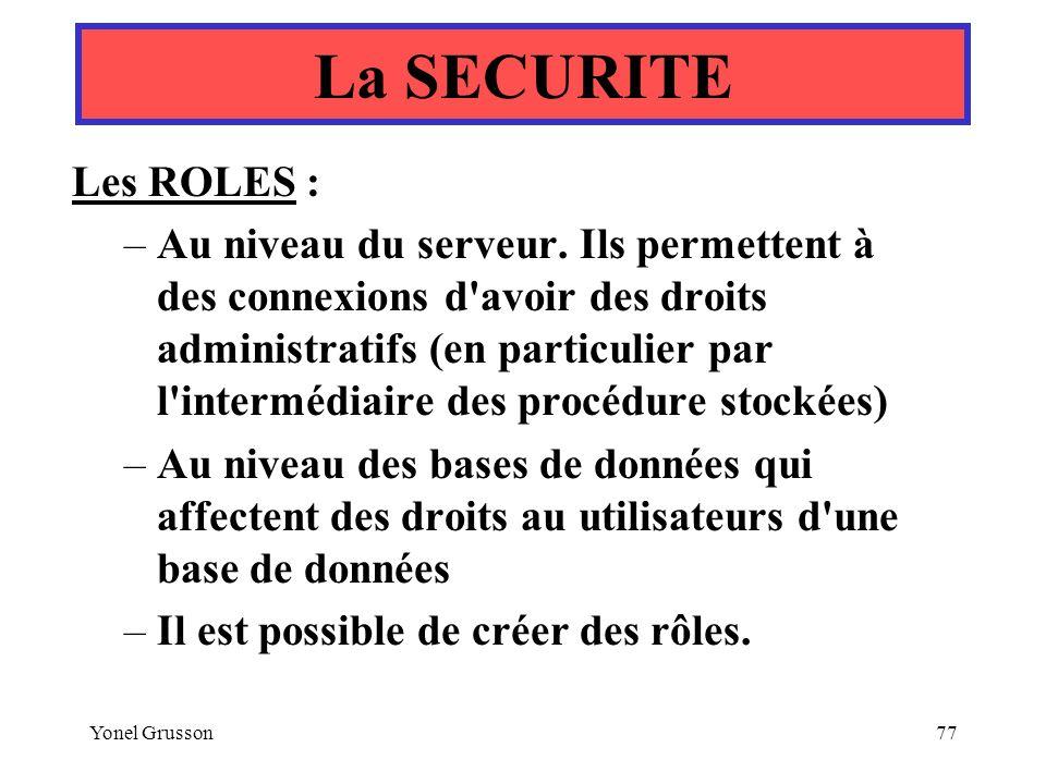 La SECURITE Les ROLES :