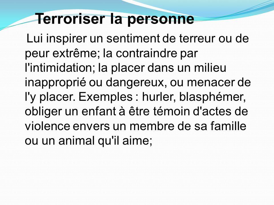 Terroriser la personne