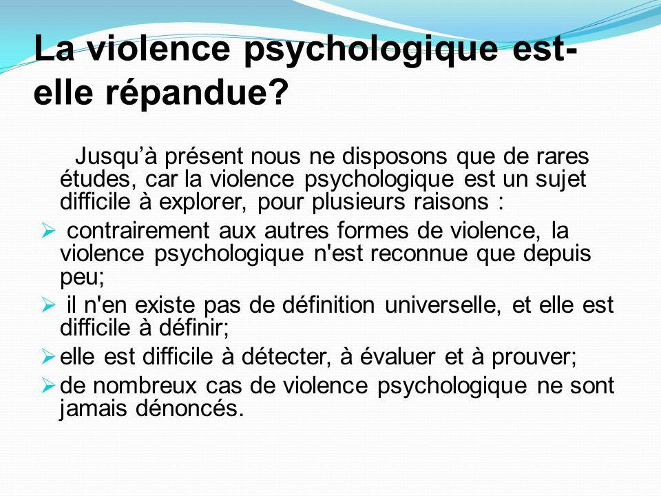 La violence psychologique est-elle répandue