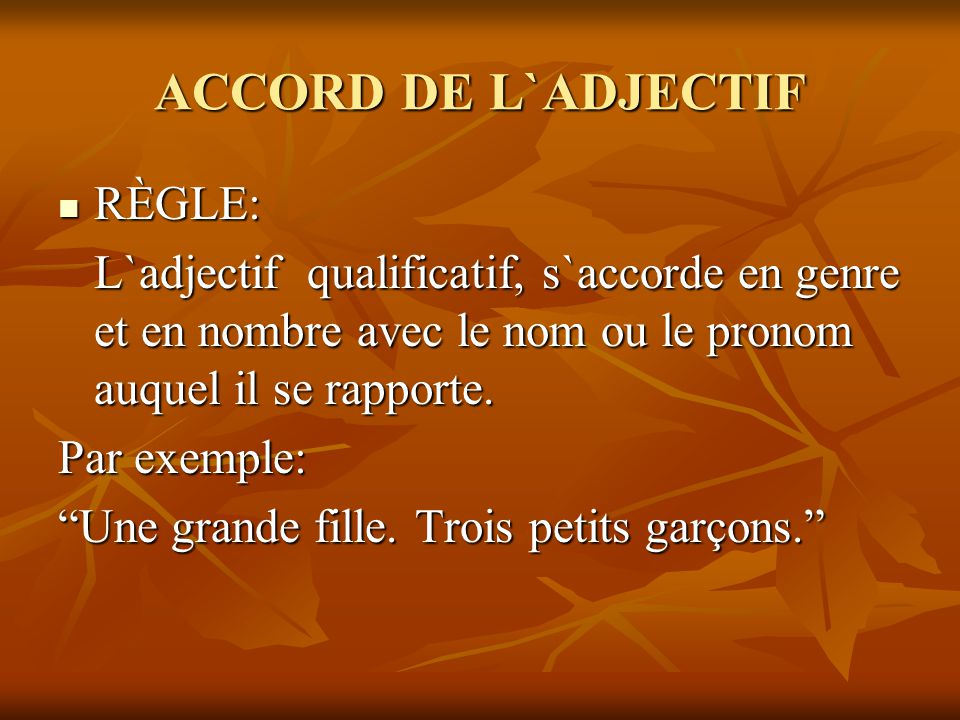 ACCORD DE L`ADJECTIF RÈGLE: