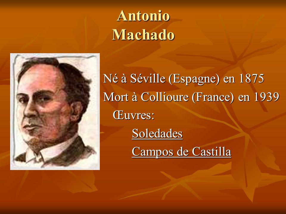 Antonio Machado Né à Séville (Espagne) en 1875
