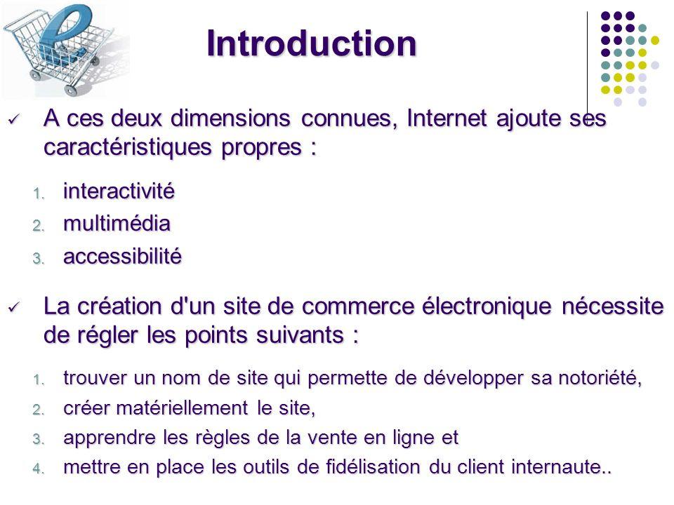IntroductionA ces deux dimensions connues, Internet ajoute ses caractéristiques propres : interactivité.