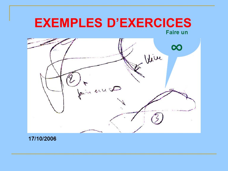 EXEMPLES D'EXERCICES Faire un ∞ 17/10/2006