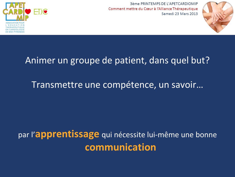 Animer un groupe de patient, dans quel but