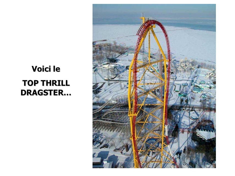 Voici le TOP THRILL DRAGSTER…