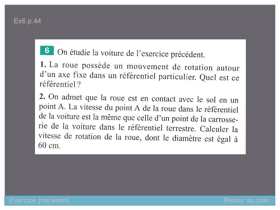 Ex6 p.44 Exercice précédent Retour au plan