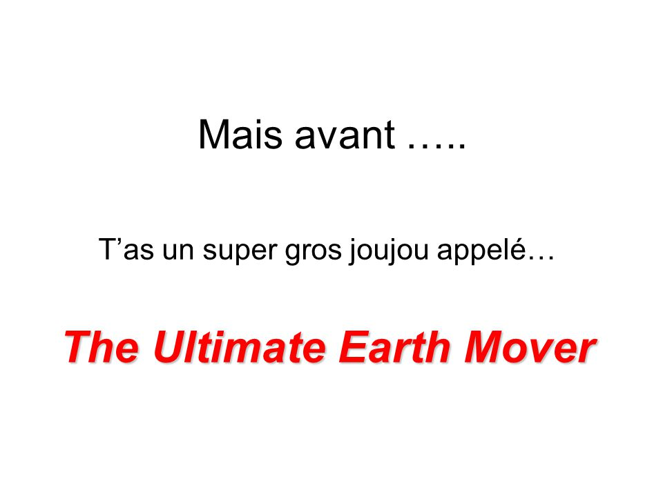 The Ultimate Earth Mover